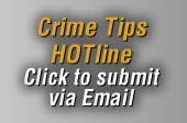 Crime Tips HOTline - Click to submit via Email